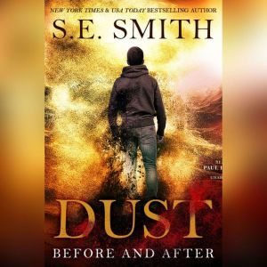 Dust: Before and After, S.E. Smith