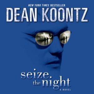 Seize the Night, Dean Koontz