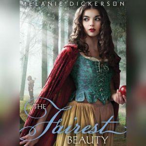 The Fairest Beauty, Melanie Dickerson