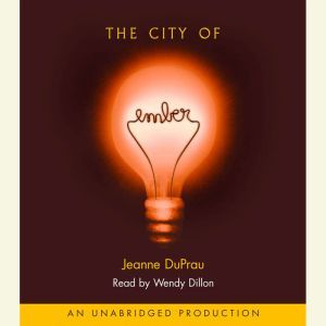 The City of Ember The First Book of Ember, Jeanne DuPrau