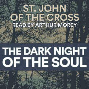 The Dark Night of the Soul, St. John of the Cross