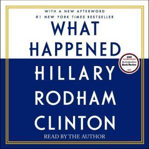 What Happened, Hillary Rodham Clinton