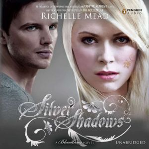 Silver Shadows A Bloodlines Novel, Richelle Mead