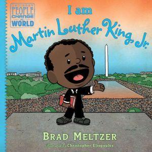 I am Martin Luther King, Jr., Brad Meltzer