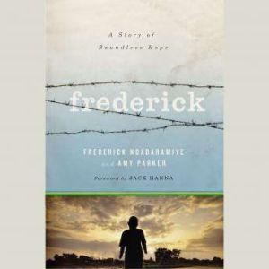 Frederick: A Story of Boundless Hope, Frederick Ndabaramiye