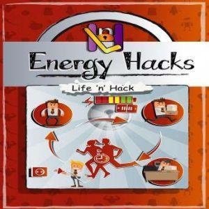 Energy Hacks, Life 'n' Hack