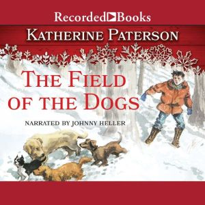 The Field of the Dogs, Katherine Paterson