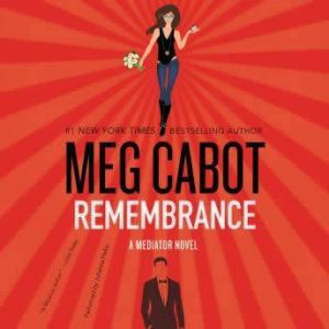 Remembrance: A Mediator Novel, Meg Cabot