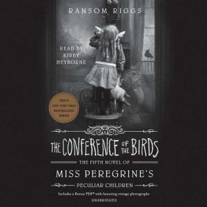 The Conference of the Birds, Ransom Riggs