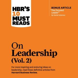 HBR's 10 Must Reads on Leadership, Vol. 2, Harvard Business Review