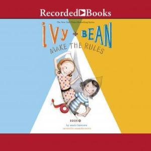 Ivy and Bean Make the Rules, Annie Barrows