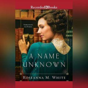 A Name Unknown, Roseanna M. White