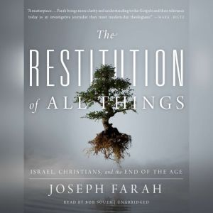 The Restitution of All Things: Israel, Christians, and the End of the Age, Joseph Farah