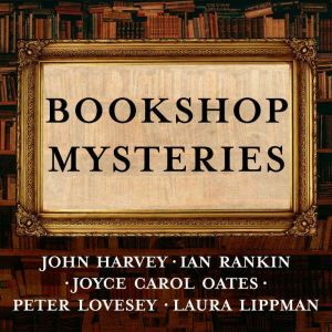 Bookshop Mysteries: Five Bibliomysteries by Bestselling Authors, John Harvey
