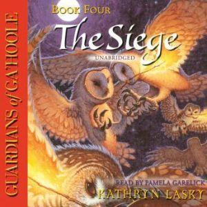 Guardians of GaHoole, Book Four: The Siege, Kathryn Lasky