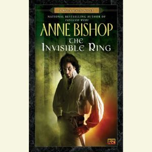 The Invisible Ring: A Black Jewels Novel, Anne Bishop
