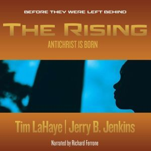 The Rising Antichrist is Born / Before They Were Left Behind, Tim LaHaye