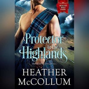 A Protector in the Highlands, Heather McCollum