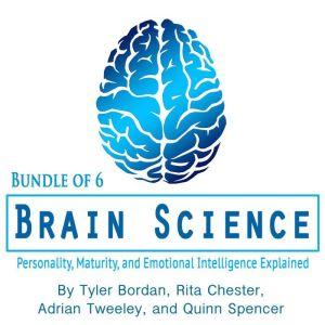 Brain Science: Personality, Maturity, and Emotional Intelligence Explained, Tyler Bordan