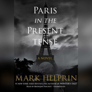 Paris in the Present Tense, Mark Helprin