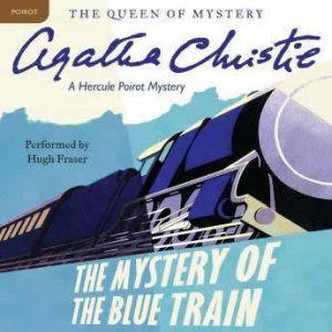 The Mystery of the Blue Train: A Hercule Poirot Mystery, Agatha Christie