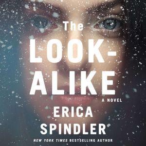 The Look-Alike: A Novel, Erica Spindler