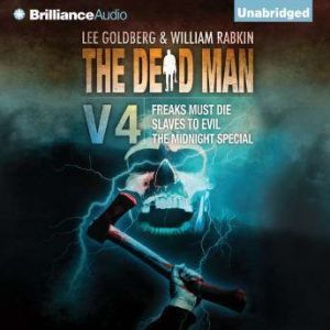 The Dead Man Vol 4: Freaks Must Die, Slave to Evil, and The Midnight Special, Lee Goldberg