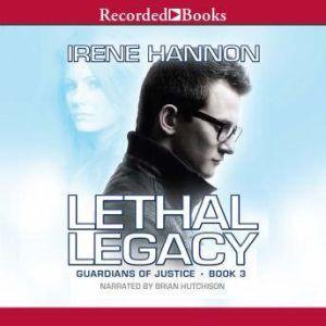 Lethal Legacy, Irene Hannon