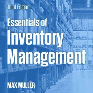 Essentials of Inventory Management: Third Edition, Max Muller