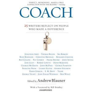 Coach 25 Writers Reflect on People Who Made a Difference, Andrew Blauner
