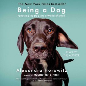 Being a Dog, Alexandra Horowitz
