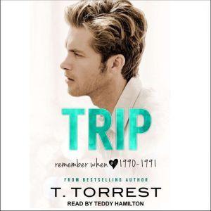 Trip, T. Torrest