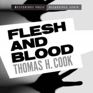 Flesh and Blood: A Frank Clemons Mystery, Thomas H. Cook