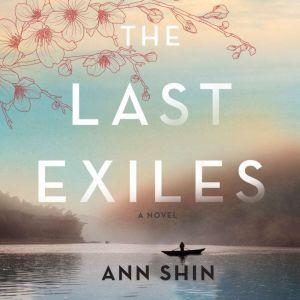 The Last Exiles A Novel, Ann Shin
