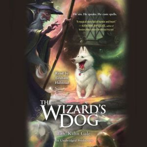 The Wizard's Dog, Eric Kahn Gale