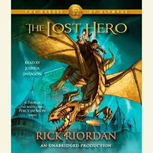 The Heroes of Olympus, Book One: The Lost Hero The Heroes of Olympus, Book One      , Rick Riordan