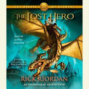 The Heroes of Olympus, Book One: The Lost Hero The Heroes of Olympus, Book One, Rick Riordan