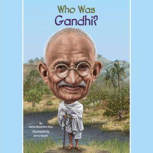 Who Was Gandhi?, Dana Meachen Rau