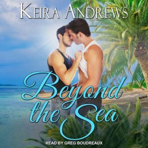 Beyond the Sea, Keira Andrews