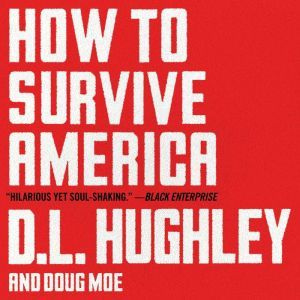 How to Survive America, D. L. Hughley