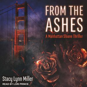 From the Ashes, Stacy Lynn Miller