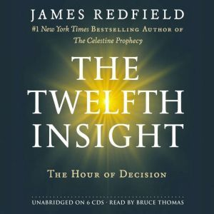 The Twelfth Insight The Hour of Decision, James Redfield