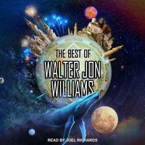 The Best of Walter Jon Williams, Walter Jon Williams