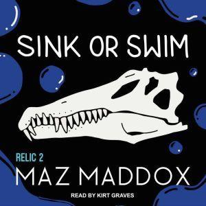 Sink or Swim, Maz Maddox