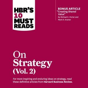 HBR's 10 Must Reads on Strategy, Vol. 2, Harvard Business Review