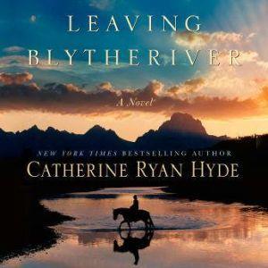 Leaving Blythe River, Catherine Ryan Hyde