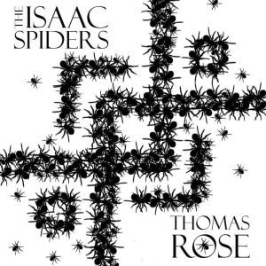 The Isaac Spiders, Thomas Rose