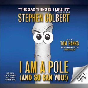 I Am A Pole (And So Can You!), Stephen Colbert