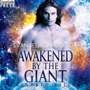 Awakened by the Giant: A Kindred Tales Novel (Brides of the Kindred), Evangeline Anderson