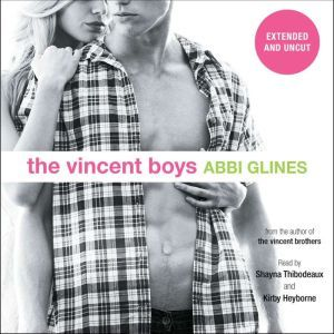 The Vincent Boys -- Extended and Uncut, Abbi Glines